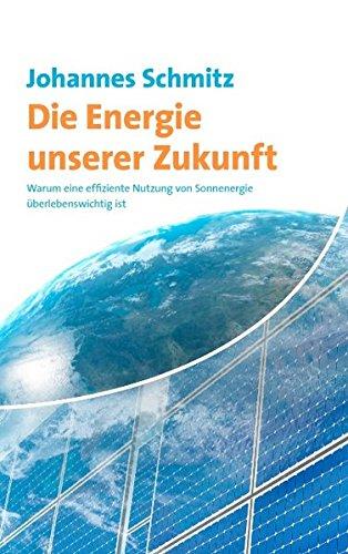 Die Energie unserer Zukunft - Johannes Schmitz
