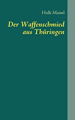 9783839161746: Der Waffenschmied aus Thüringen