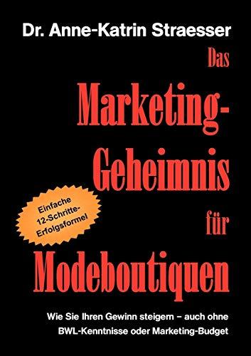 9783839163078: Das Marketing-Geheimnis Fur Modeboutiquen (German Edition)