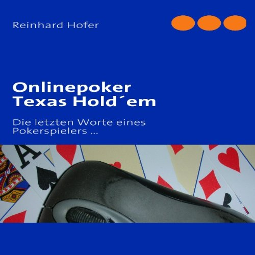 9783839164037: Onlinepoker Texas Hold'em: Die letzten Worte eines Pokerspielers ...