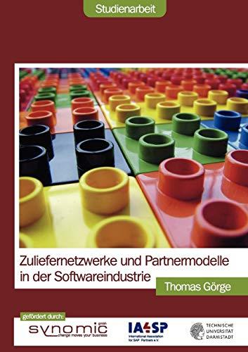 Zuliefernetzwerke Und Partnermodelle in Der Softwareindustrie: Thomas G Rge