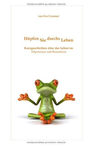 9783839166123: Hüpfen Sie durchs Leben: Kurzgeschichten über das Leben im Allgemeinen und Besonderen