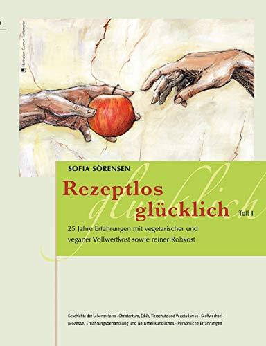 Rezeptlos glücklich (German Edition): S�rensen, Sofia
