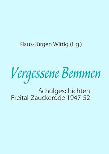 9783839167786: Vergessene Bemmen: Schulgeschichten Freital-Zauckerode 1947-52