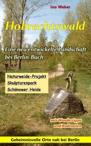 9783839169919: Hobrechtswald - Eine neu entwickelte Landschaft bei Berlin-Buch (German Edition)
