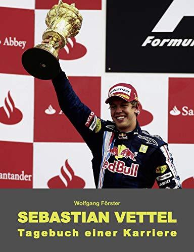 9783839170038: Sebastian Vettel - Tagebuch einer Karriere (German Edition)