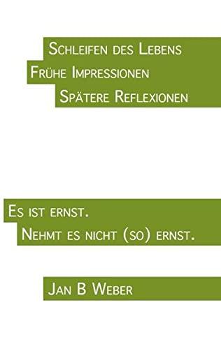 9783839170595: Schleifen des Lebens: Fruhe Impressionen. Spatere Reflexionen