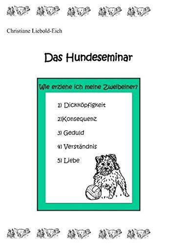 Das Hundeseminar: Liebold-Eich, Christiane