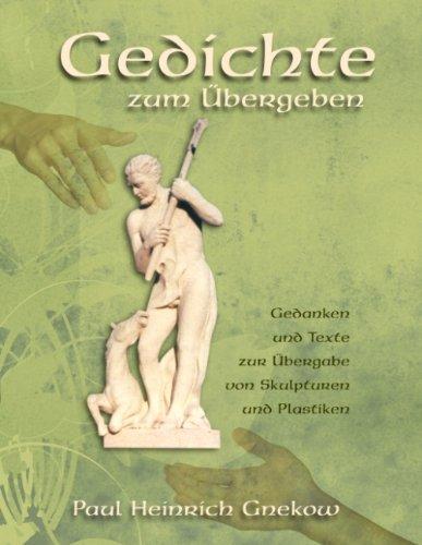 9783839172940: Gedichte zum Übergeben: Gedanken und Texte zur Übergabe von Skulpturen und Plastiken