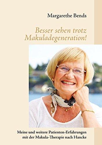 9783839173473: Besser sehen trotz Makuladegeneration!: Meine und weitere Patienten-Erfahrungen mit der Makula-Therapie nach Hancke