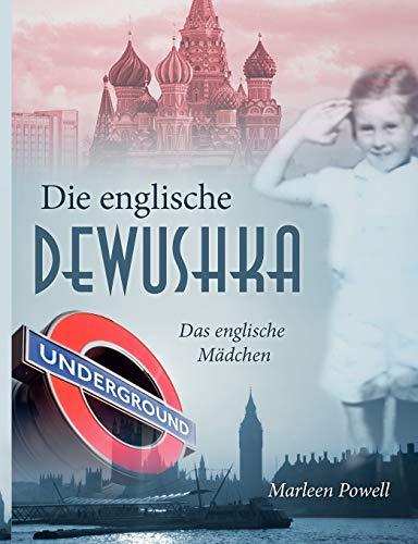 Die Englische Dewushka (German Edition): Marleen Powell