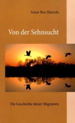 Von der Sehnsucht - Amor Ben Hamida