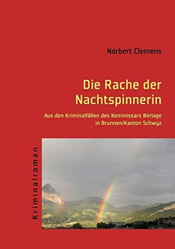 Die Rache der Nachtspinnerin: Aus den Kriminalfällen: Clemens, Norbert
