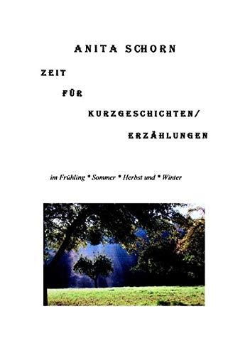 Zeit für Kurzgeschichten Erz: Anita Schorn