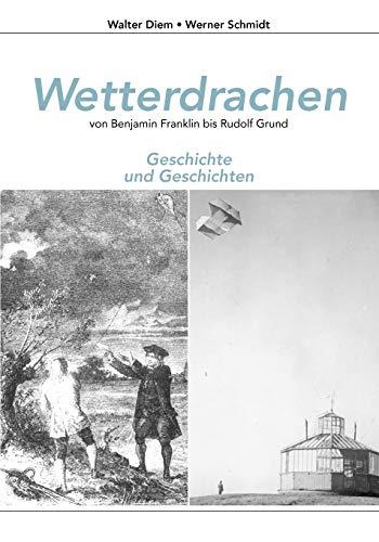 9783839176283: Wetterdrachen von Benjamin Franklin bis Rudolf Grund