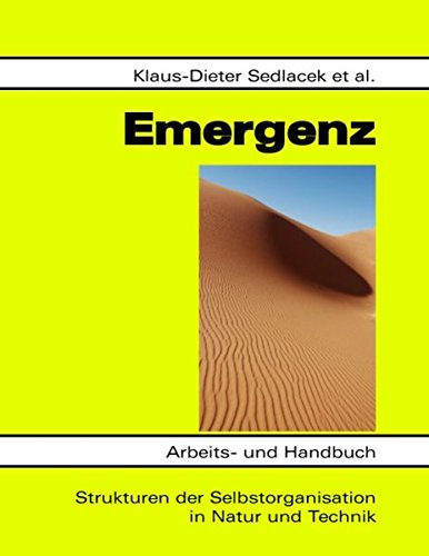 Emergenz: Strukturen der Selbstorganisation in Natur und Technik: Sedlacek, Klaus-Dieter