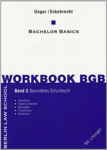 Workbook BGB Band III: Bachelor Basics Besonderes Schuldrecht - Unger, Werner; Eckebrecht, Marc