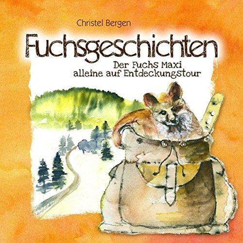 9783839182857: Fuchsgeschichten: Der Fuchs Maxi alleine auf Entdeckungstour