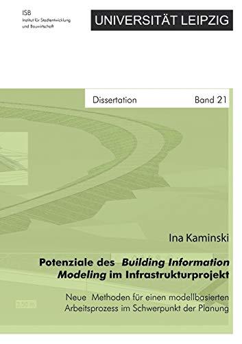 9783839185605: Potenziale des Building Information Modeling im Infrastrukturprojekt - Neue Methoden für einen modellbasierten Arbeitsprozess im Schwerpunkt der Planung