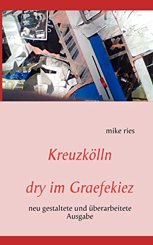 Kreuzkölln dry im Graefekiez - ries, mike