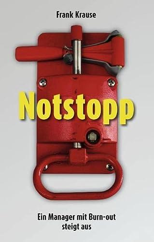9783839185766: Notstopp: Ein Manager Mit Burn Out Steigt Aus