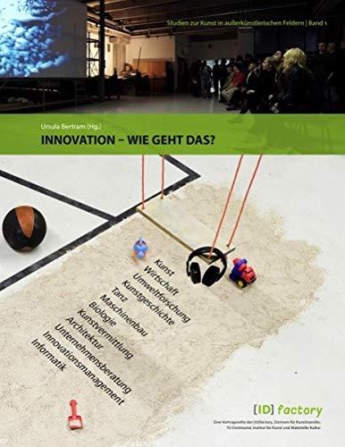 9783839188002: Innovation - wie geht das?: Eine Veranstaltung der [ID]factory, Zentrum f�r Kunsttransfer,  TU Dortmund, Institut f�r Kunst und Materielle Kultur