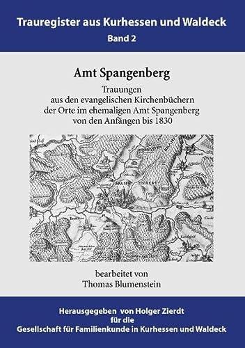 9783839188415: Amt Spangenberg: Trauungen aus den evangelischen Kirchenbüchern der Orte im ehemaligen Amt Spangenberg von den Anfängen bis 1830