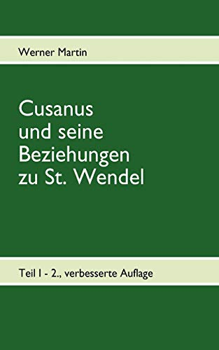 9783839189238: Cusanus Und Seine Beziehungen Zu St. Wendel (German Edition)