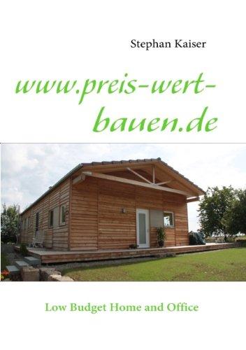 www.preis-wert-bauen.de: Low Budget Home and Office - Stephan Kaiser