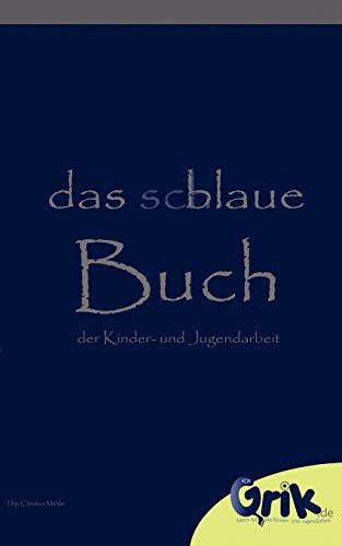 das schlaue, blaue Buch der Kinder- und Jugendarbeit: Christian Mehler