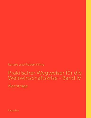 Praktischer Wegweiser fur die Weltwirtschaftskrise - Band IV: Nachtrage (Paperback) - Robert Klima, Renate Klíma