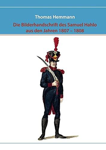Die Bilderhandschrift des Samuel Hahlo aus den Jahren 1807 - 1808 - Thomas Hemmann