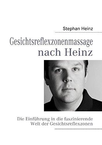 9783839190999: Gesichtsreflexzonenmassage nach Heinz: Die Einführung in die faszinierende Welt der Gesichtsreflexzonen