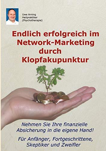 9783839191729: Endlich erfolgreich im Network-Marketing durch Klopfakupunktur (German Edition)