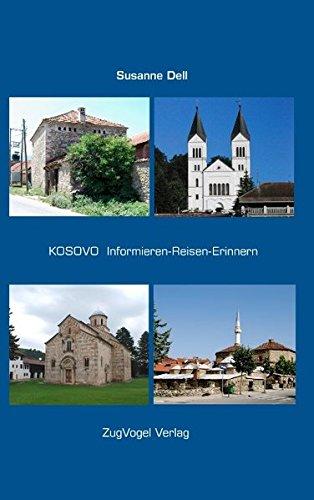 KOSOVO Informieren-Reisen-Erinnern - Dell, Susanne