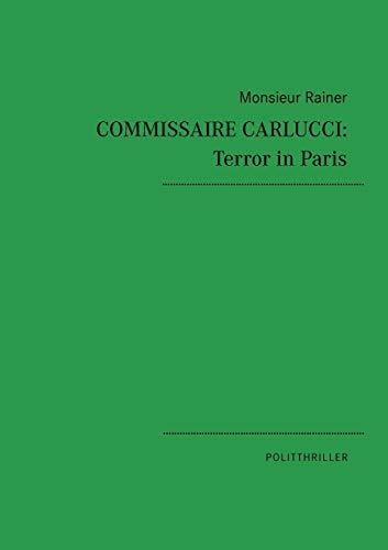 Commissaire Carlucci: Terror in Paris: Rainer, Monsieur