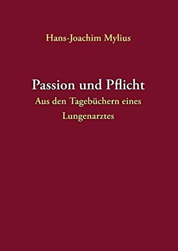 9783839192771: Passion und Pflicht: Aus den Tagebuchern eines Lungenarztes