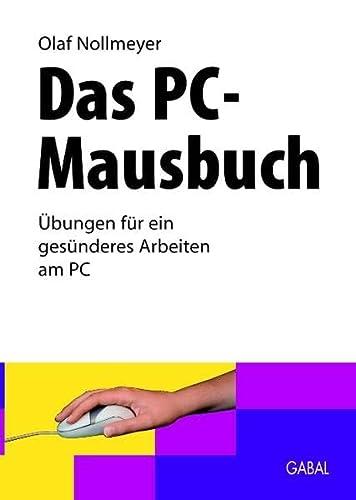 Das PC-Mausbuch [Aug 26, 2010] Nollmeyer, Olaf