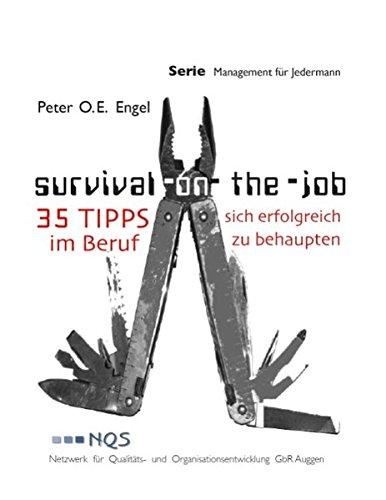 SURVIVAL ON-THE-JOB - Engel, Peter O. E.
