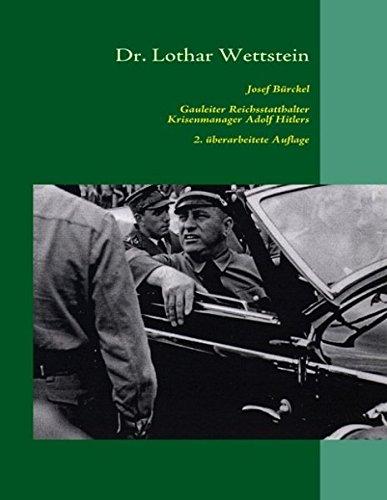 9783839198261: Josef Bürckel: Gauleiter Reichsstatthalter Krisenmanager Adolf Hitlers (2. überarbeitete Ausgabe 2010)