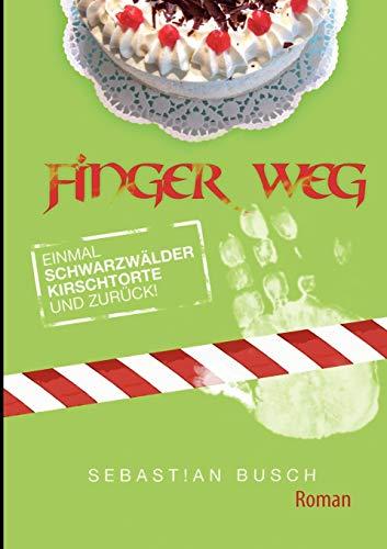 FINGER WEG (German Edition) - Sebastian Busch