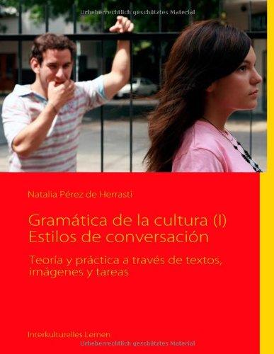 9783839199305: Gramática de la cultura (I) Estilos de conversación (Spanish Edition)