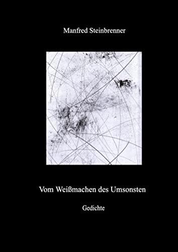 Vom Weißmachen des Umsonsten: Steinbrenner, Manfred