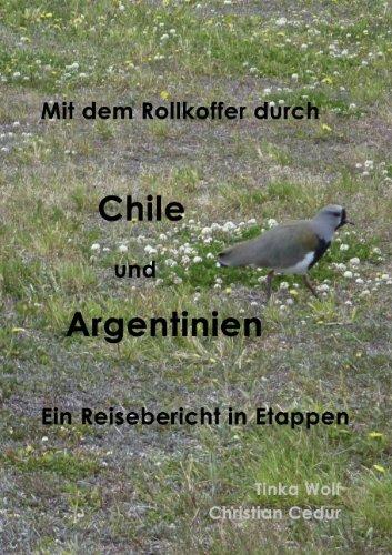 9783839199596: Mit dem Rollkoffer durch Chile und Argentinien