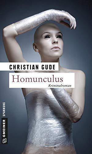 Homunculus Der dritte Fall fuer Kommissar Ruenz.: Christian Gude