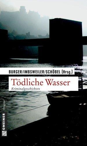 9783839210246: Toedliche Wasser Anthologie zu den Heidelberger Krimitagen. Gmeiner Original