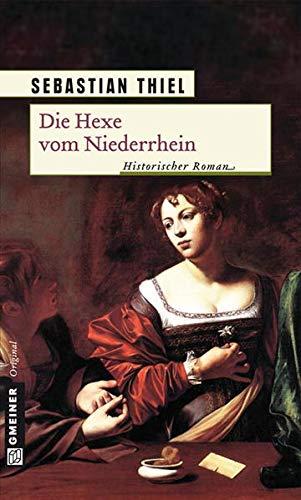 9783839210765: Die Hexe vom Niederrhein: Historischer Roman