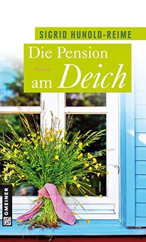 Die Pension am Deich : Roman - Sigrid Hunold-Reime