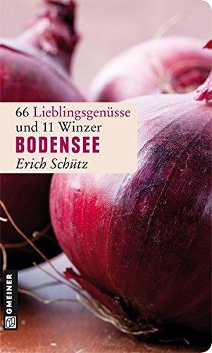 9783839212844: Bodensee: 66 Lieblingsgenüsse und 11 Winzer