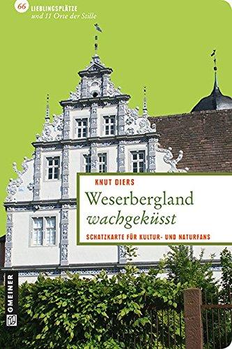 9783839213575: Weserbergland wachgeküsst: Schatzkarte für Kultur- und Naturfans